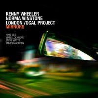 'Mirrors' – Kenny Wheeler, Norma Winstone, London Vocal Project