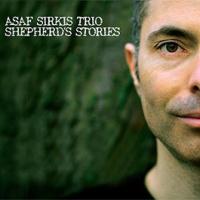 'Shepherd's Stories' – Asaf Sirkis Trio