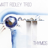 'Thymos' – Matt Ridley Trio