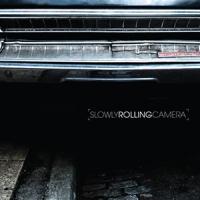 'Slowly Rolling Camera' – Slowly Rolling Camera