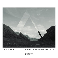 'The Crux' – Tommy Andrews Quintet