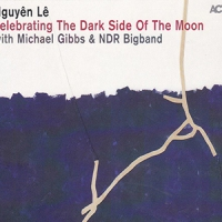'celebrating The Dark Side Of The Moon' – Nguyên Lê / Michael Gibbs / NDR Bigband