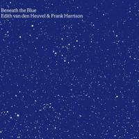 'Beneath the Blue' – Edith van den Heuvel & Frank Harrison