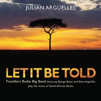 'Let It Be Told' – Julian Argüelles