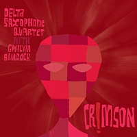 'Crimson!' – Delta Saxophone Quartet with Gwilym Simcock