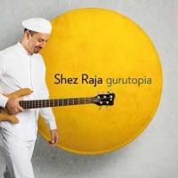 'Gurutopia' – Shez Raja
