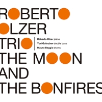 'The Moon and the Bonfires' – Roberto Olzer Trio
