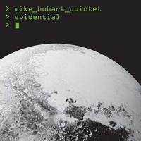 'Evidential' – Mike Hobart Quintet