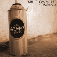 'No Going Back' – Kruglov/Miller Kompania