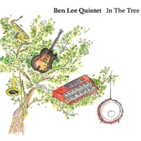 'In The Tree' – Ben Lee Quintet