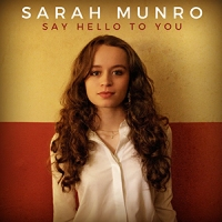 'Say Hello to You' – Sarah Munro