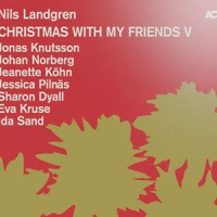 'Christmas With My Friends V' – Nils Landgren