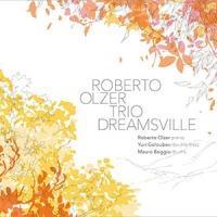 'Dreamsville' – Roberto Olzer Trio