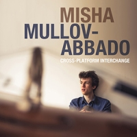 'Cross-Platform Interchange' – Misha Mullov-Abbado