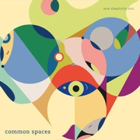 'Common Spaces' – New Simplicity Trio