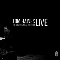 'Live' – Tom Haines & The Birmingham Jazz Orchestra