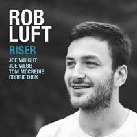 'Riser' – Rob Luft