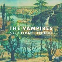 REVIEW: 'The Vampires meet Lionel Loueke' – The Vampires, Lionel Loueke