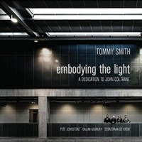 'Embodying the Light – a dedication to John Coltrane' – Tommy Smith