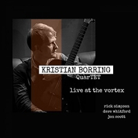 'Live at the Vortex' – Kristian Borring Quartet