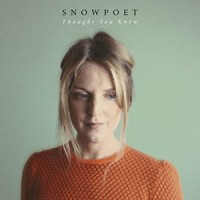 'Thought You Knew' – Snowpoet