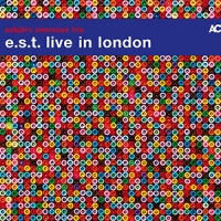 'e.s.t. live in London' – Esbjörn Svensson Trio (2CD)