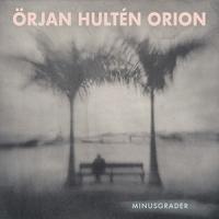'Minusgrader' – Örjan Hultén Orion