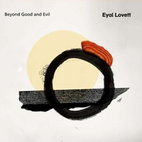 'Beyond Good and Evil' – Eyal Lovett