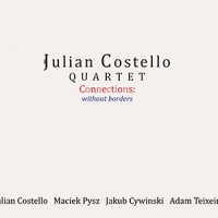 REVIEW: 'Connections: without borders' – Julian Costello Quartet