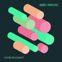 REVIEW: 'Humble Travelers' – Floating Circles Quartet