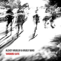 REVIEW: 'Yardbird Suite' – Alexey Kruglov & Krugly Band