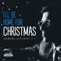 REVIEW: 'I'll Be Home For Christmas' – Gabriel Latchin Trio