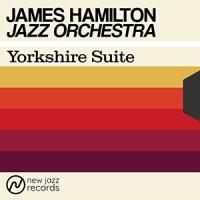 REVIEW: 'Yorkshire Suite' – James Hamilton Jazz Orchestra