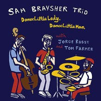 REVIEW: 'Dance Little Lady, Dance Little Man' – Sam Braysher Trio