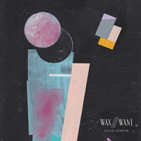REVIEW: 'Wax///Wane' – Lucien Johnson