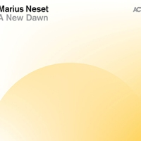 REVIEW: 'A New Dawn' – Marius Neset